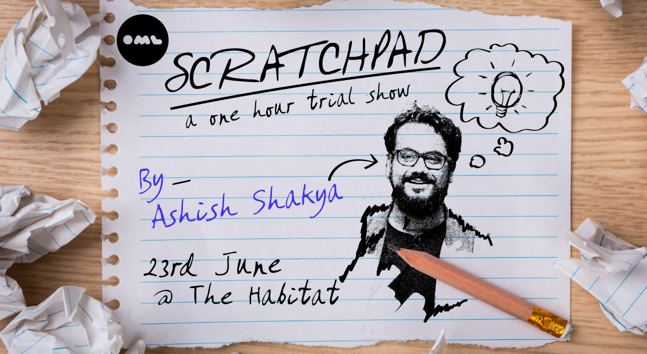 Scratchpad A One Hour Trial Show by Ashish Shakya at The Habitat