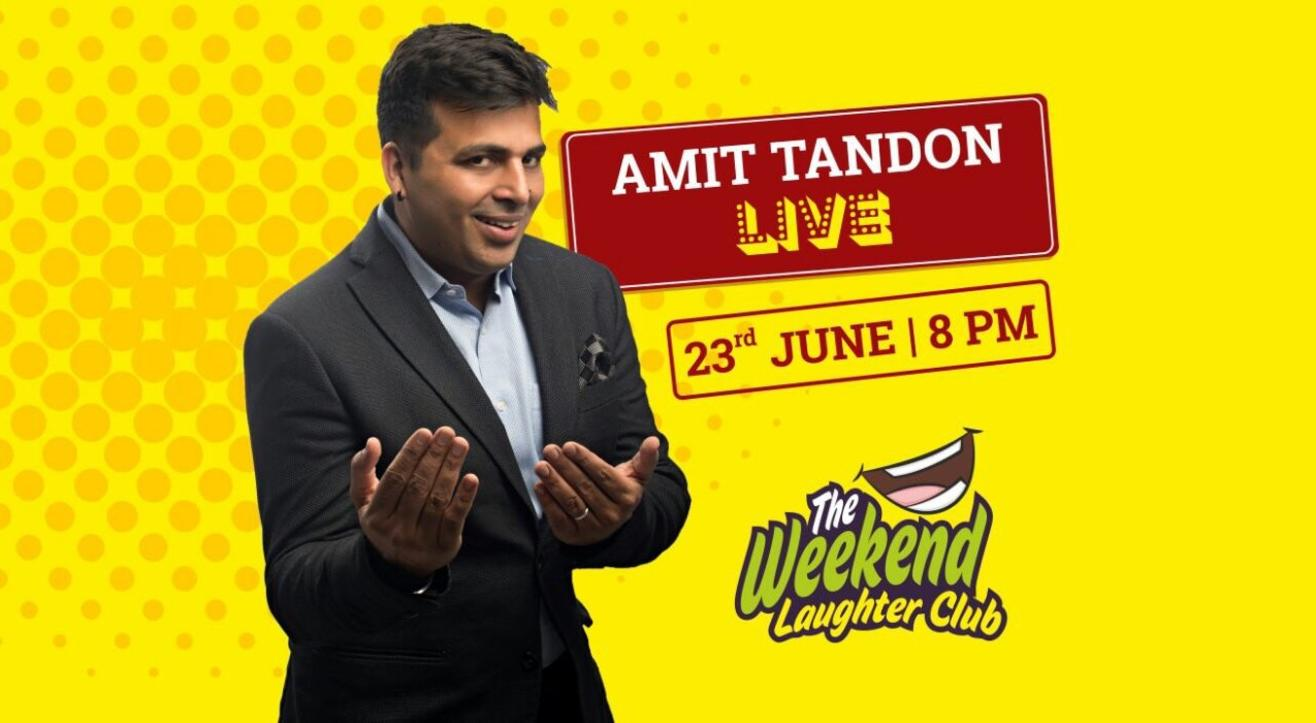 The Weekend Laughter Club Presents Amit Tandon Live, Ahmedabad