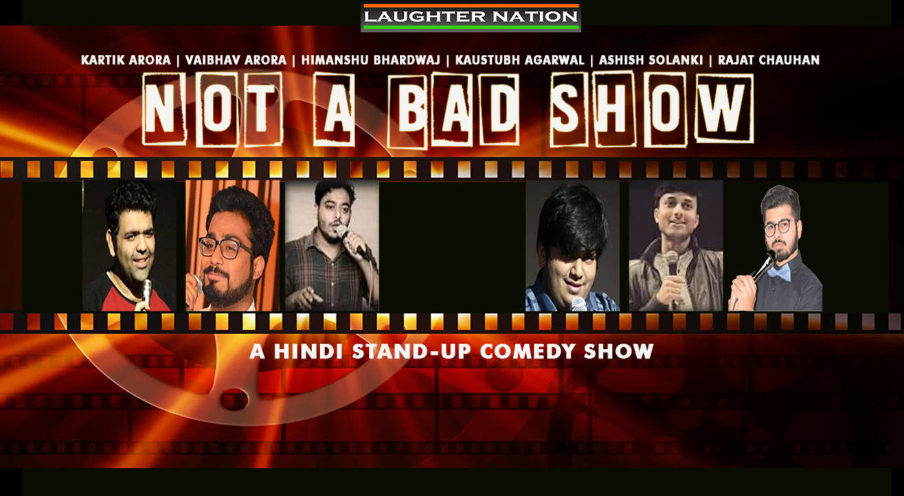 Not a Bad show - A hindi stand up comedy show