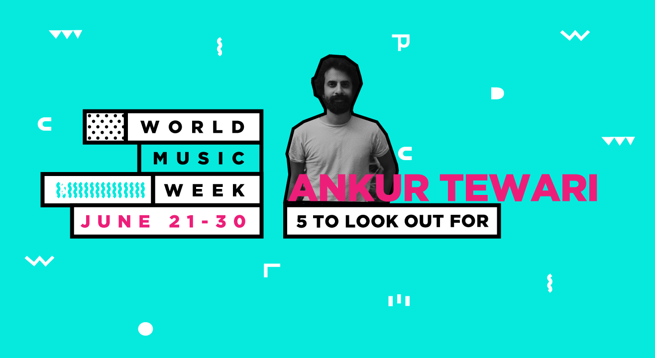 Ankur Tewari's Top 5 Songwriters To Look Out For