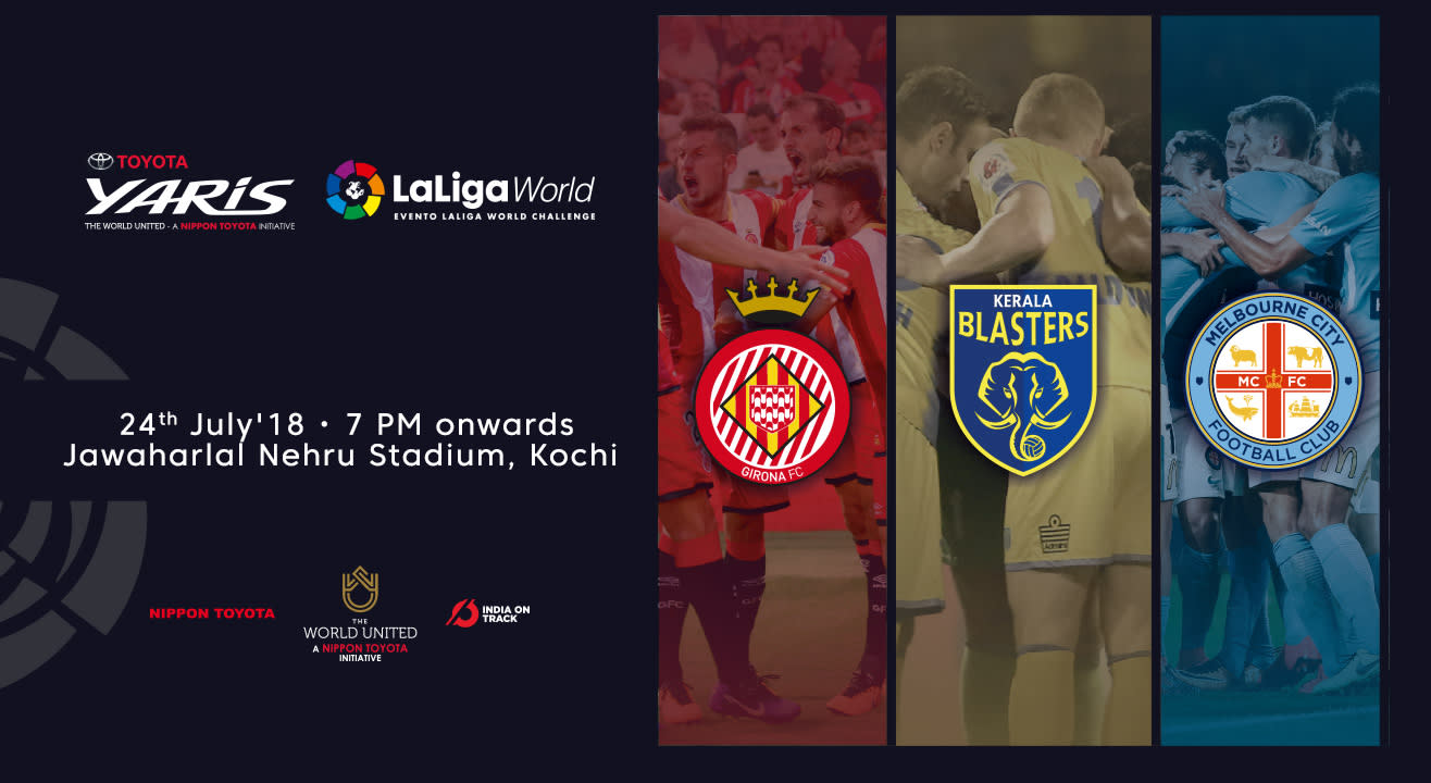 Toyota Yaris LaLiga World feat. Kerala Blasters FC, Melbourne City FC & Girona FC | Kochi, July 24-28