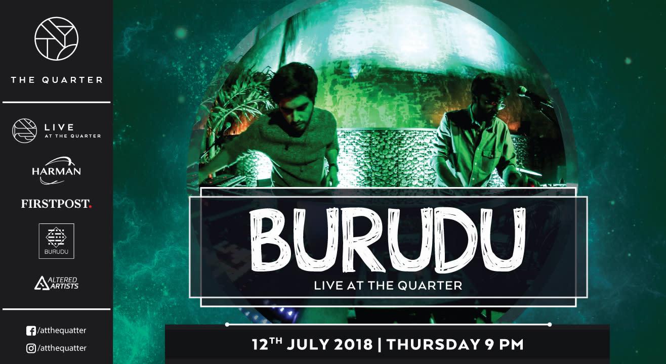 Burudu Live at The Quarter