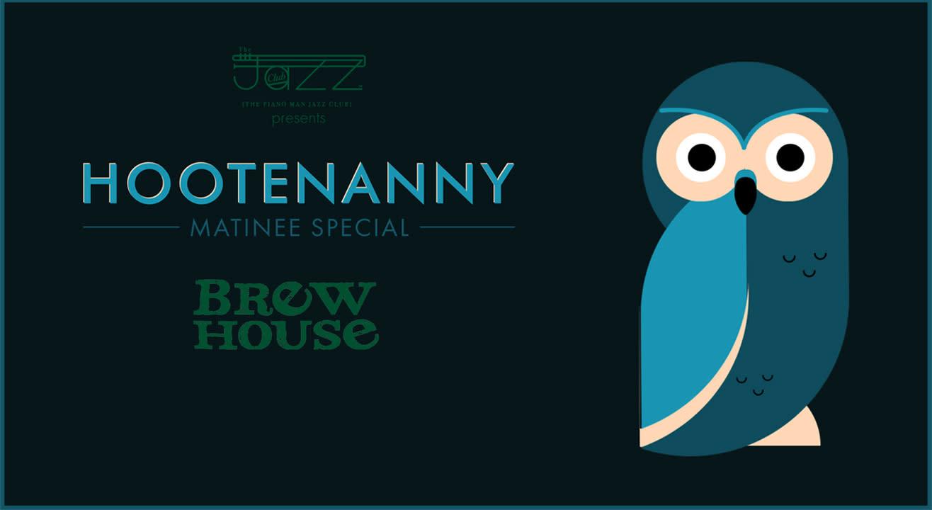 Hootenanny Matinee Special: Brew House