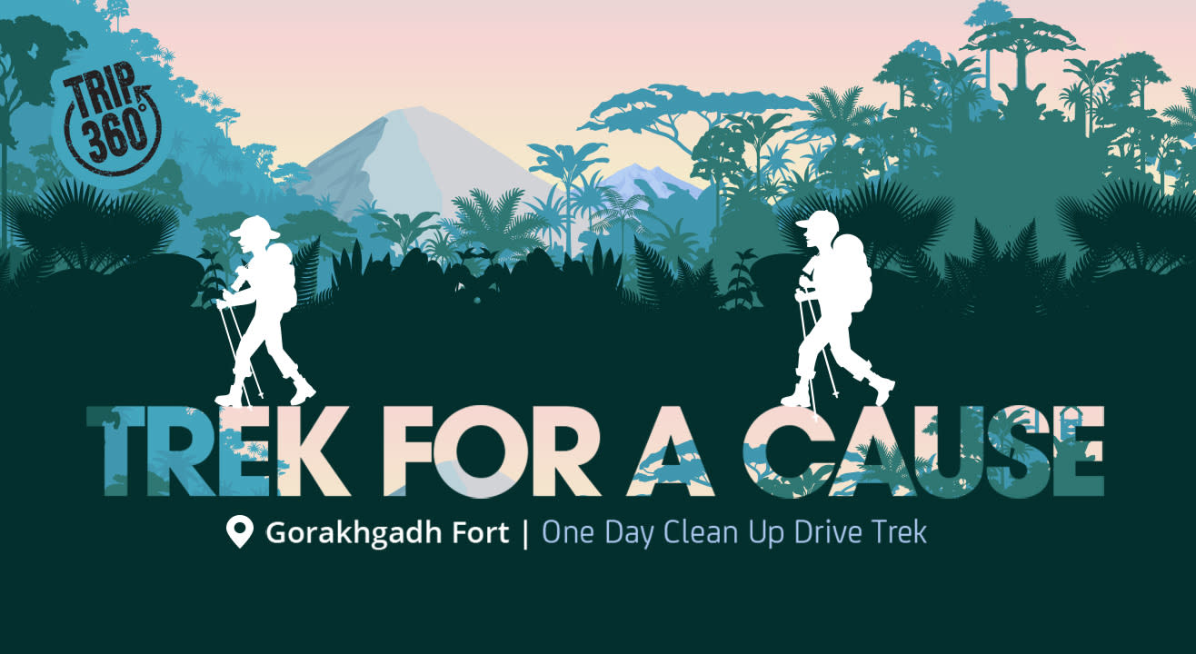 Trek For A Cause! One Day Clean Up Drive Trek to Gorakhgadh Fort!