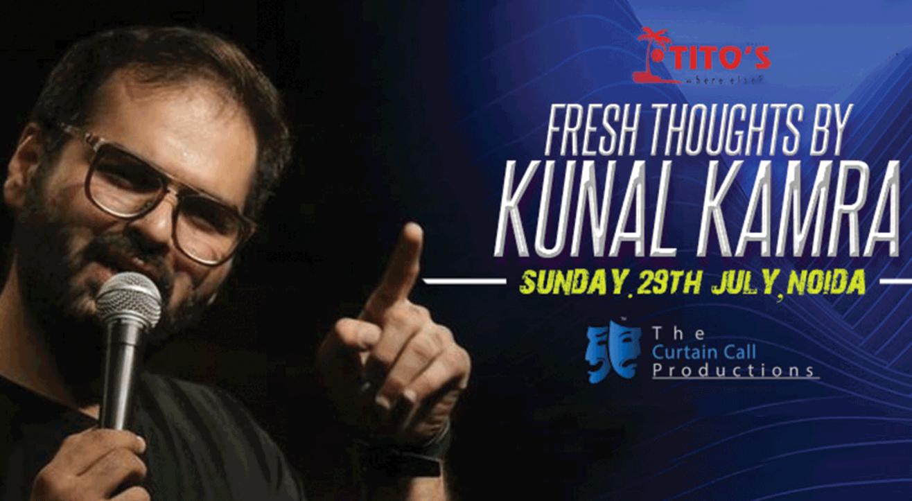 Fresh Thoughts by Kunal Kamra in Noida