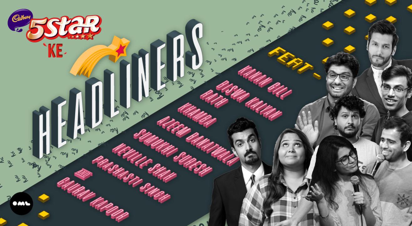 5 Star ke Headliners ft. Prashasti, Kanan, Biswa, Khamba, Azeem, Sumukhi, Neville & Gaurav