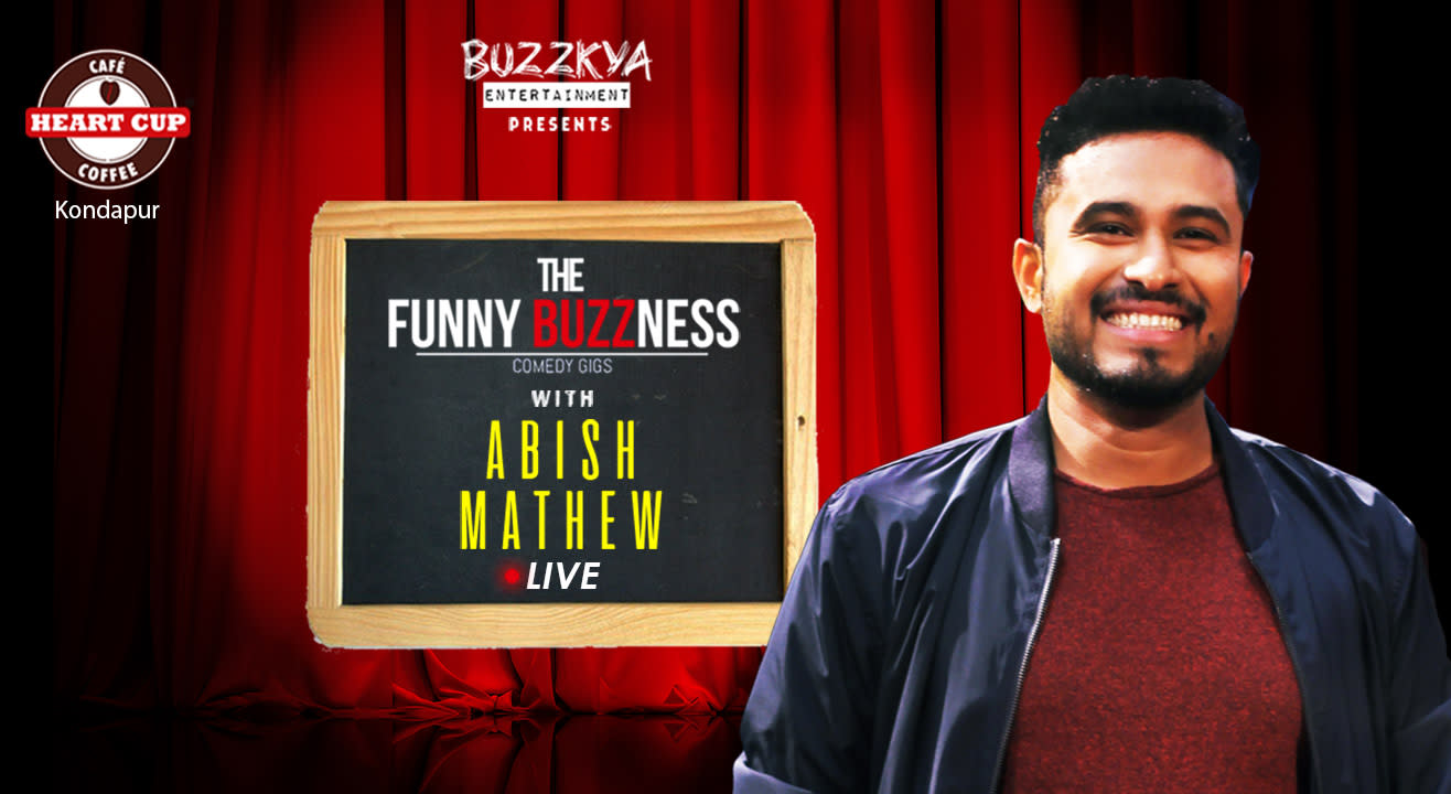 FunnyBuzzness presents Abish Mathew Live