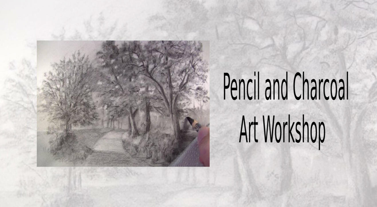 Pencil and Charcoal Art Workshop