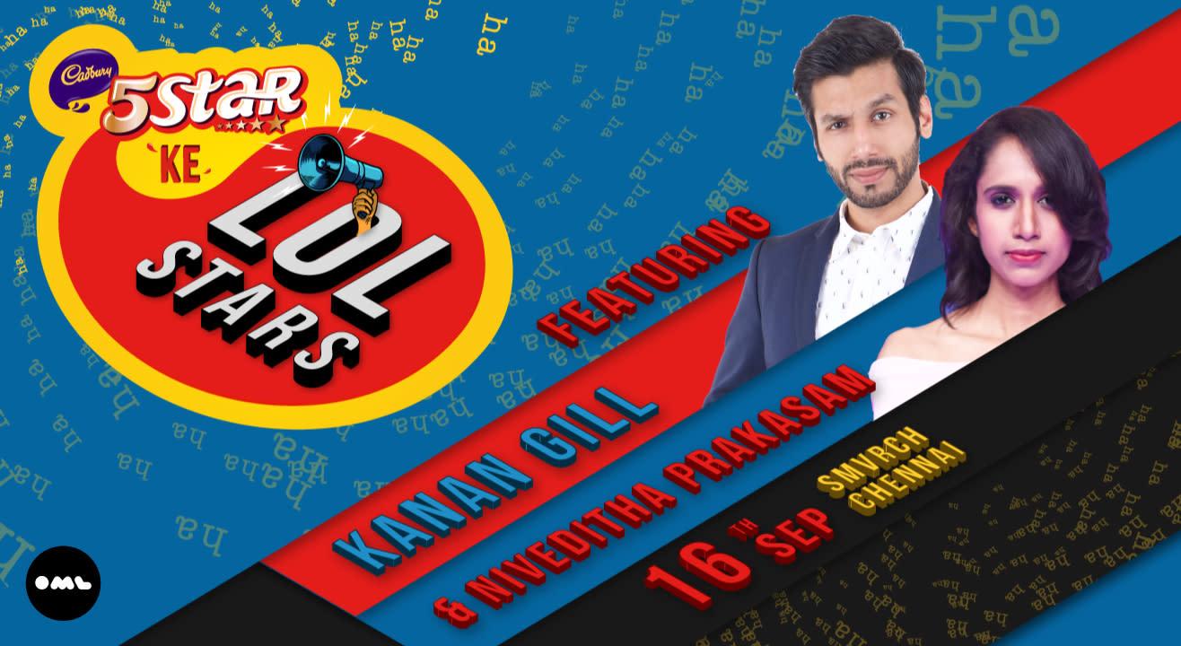 5 Star ke LOLStars feat Kanan Gill and Niveditha Prakasam, Chennai