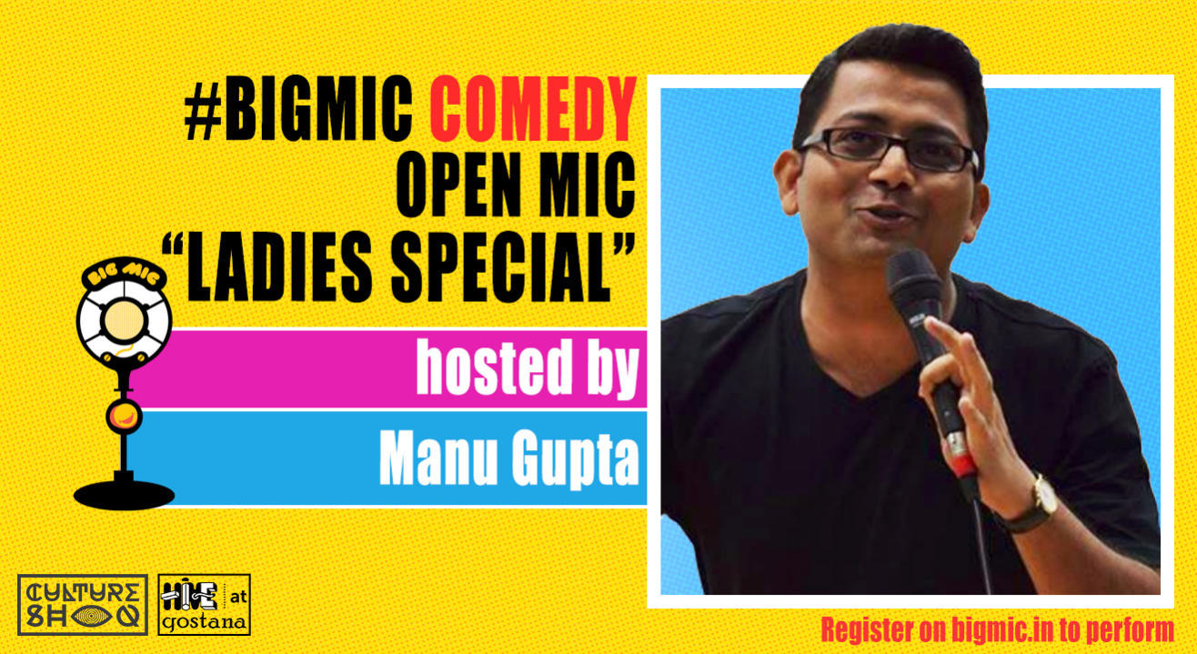 #BIGMIC Comedy Open Mic hosted by Manu Gupta
