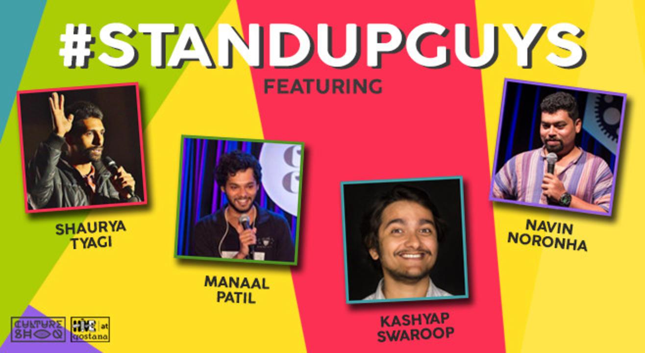 Stand Up Guys ft. Kashyap Swaroop, Shaurya Tyagi, Navin Noronha and Manaal Patil