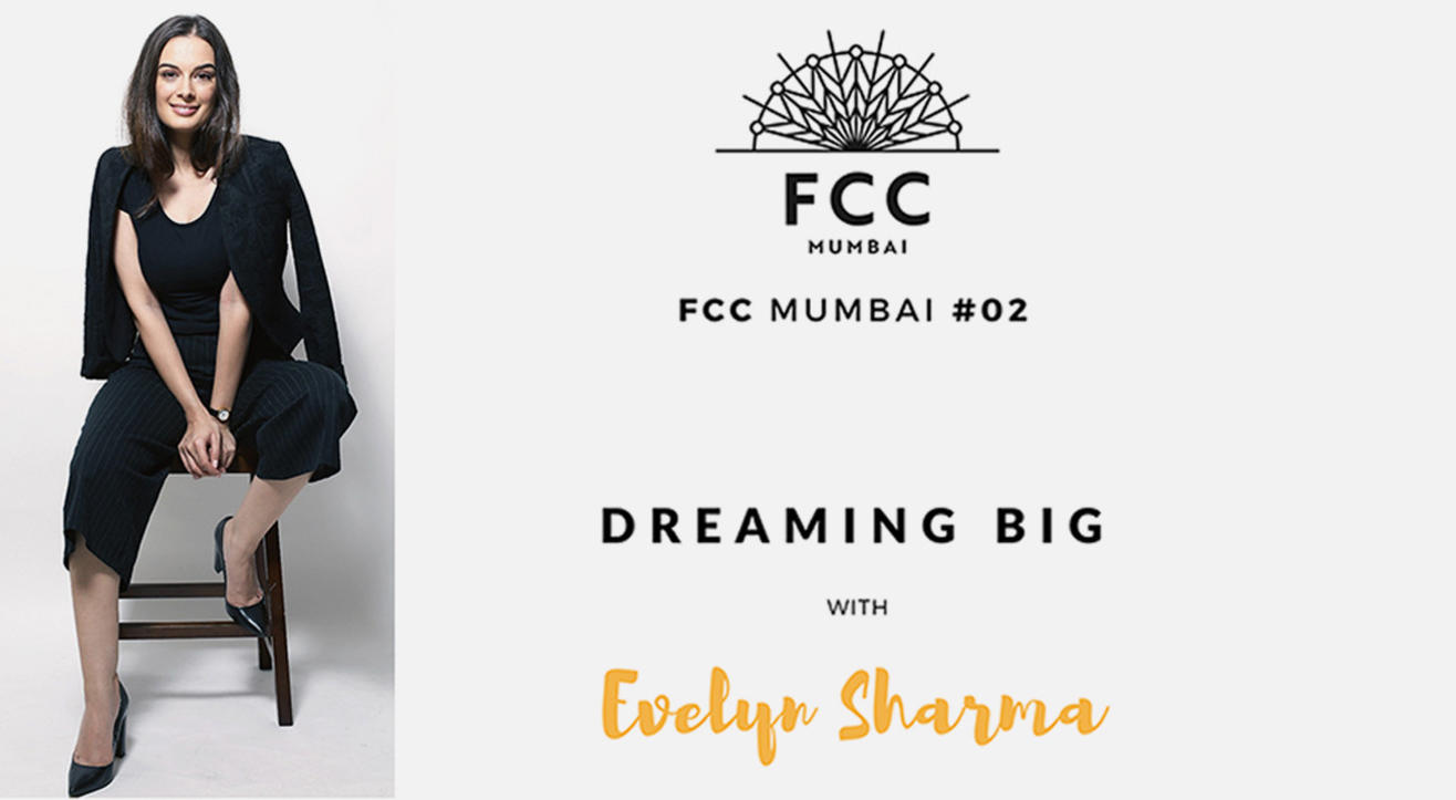 FCC MUMBAI #2 Dreaming Big with Evelyn Sharma