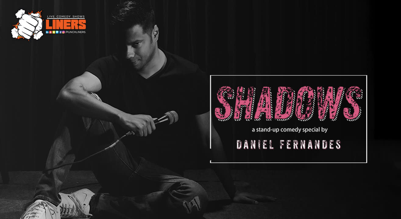 Punchliners Presents Shadows - A Stand-up Comedy Special By Daniel Fernandes, Delhi