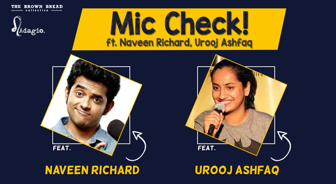 Mic Check! ft. Naveen Richard, Urooj Ashfaq
