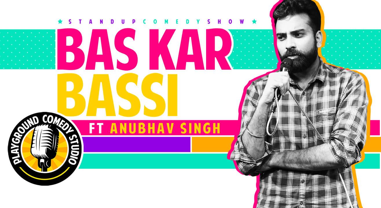 Bas Kar Bassi -  A Stand up Comedy Show