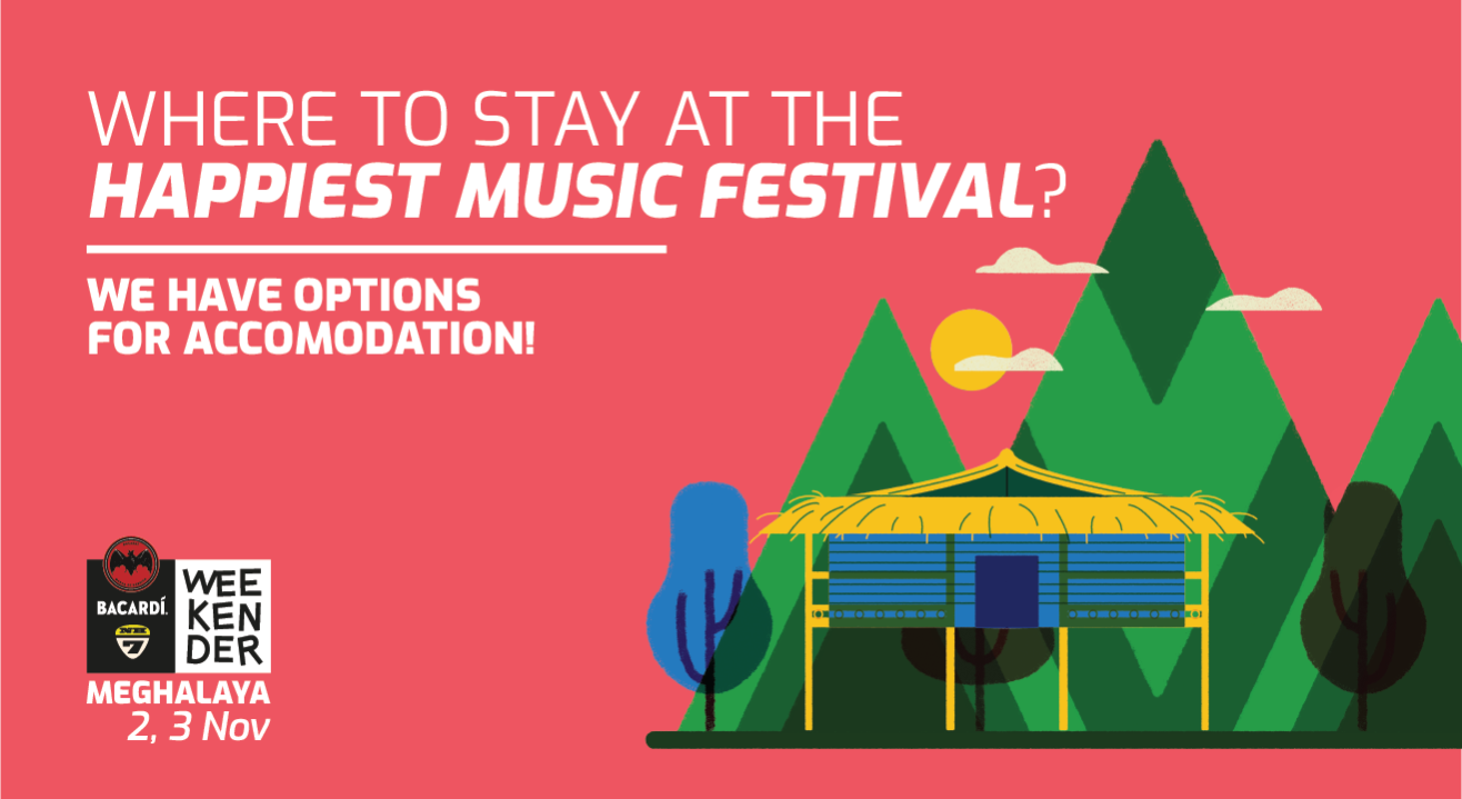 Stay & Camping If You're Headed to BACARDÍ NH7 Weekender, Meghalaya