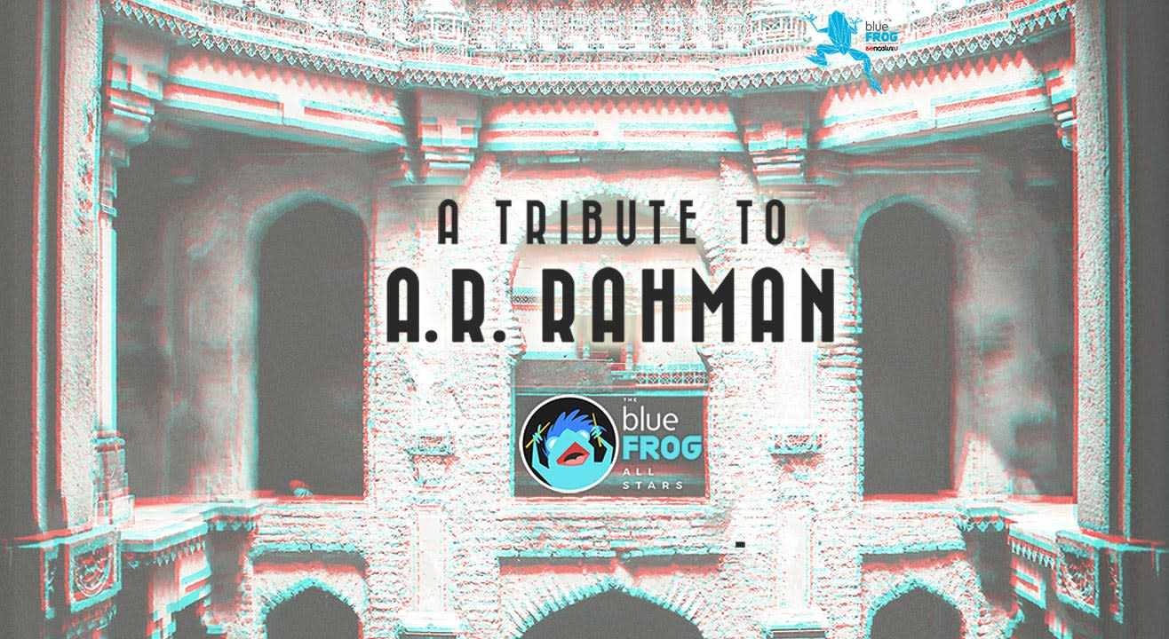 Friday Night Live ft. blueFROG All Stars - A Tribute to AR Rahman