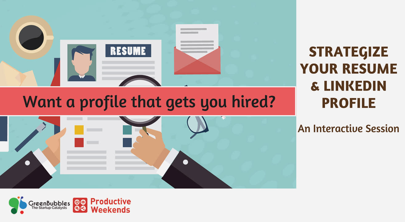 Strategize your Resume & LinkedIn Profile - An Interactive Session