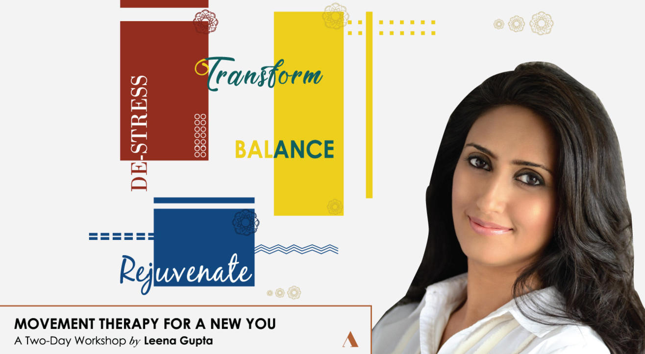 Movement Therapy For A New You- A two-day workshop by Leena Gupta