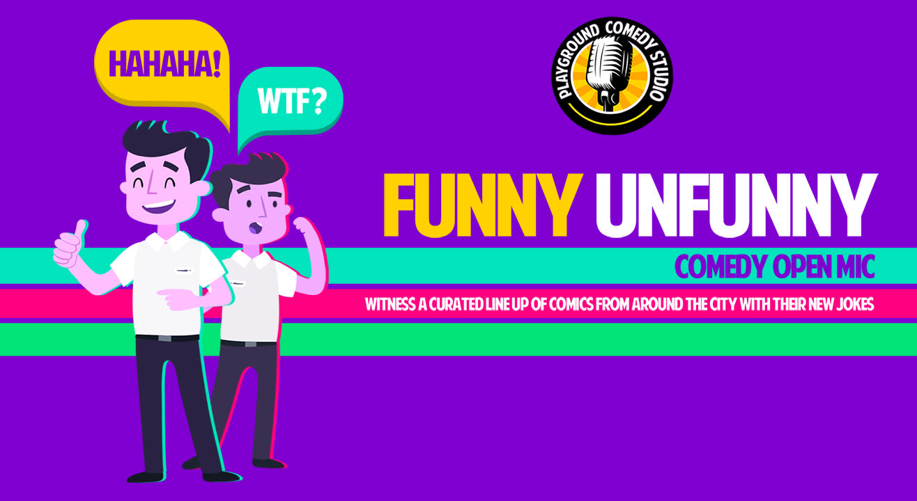 Funny Unfunny, Comedy Open Mic