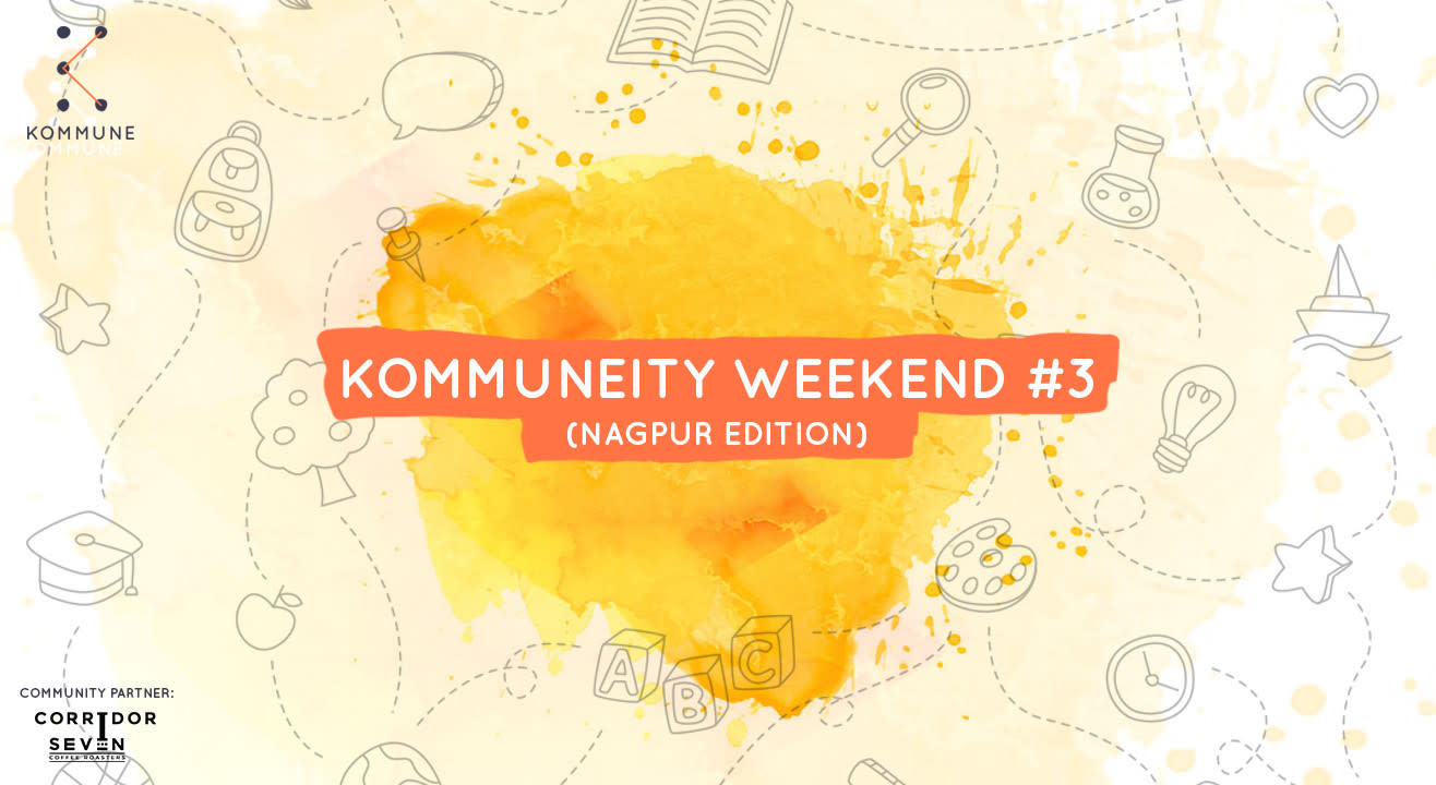 Kommuneity Weekend #3 : Nagpur Edition