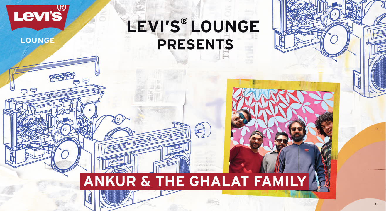 Levi's® Lounge Presents Ankur & The Ghalat Family Duur Ep Launch