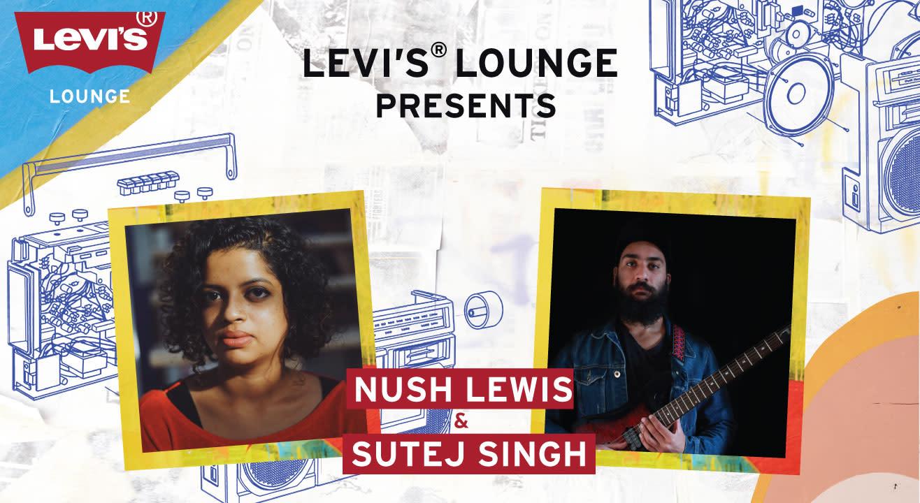 Levi's® Lounge Presents Nush Lewis + Sutej Singh