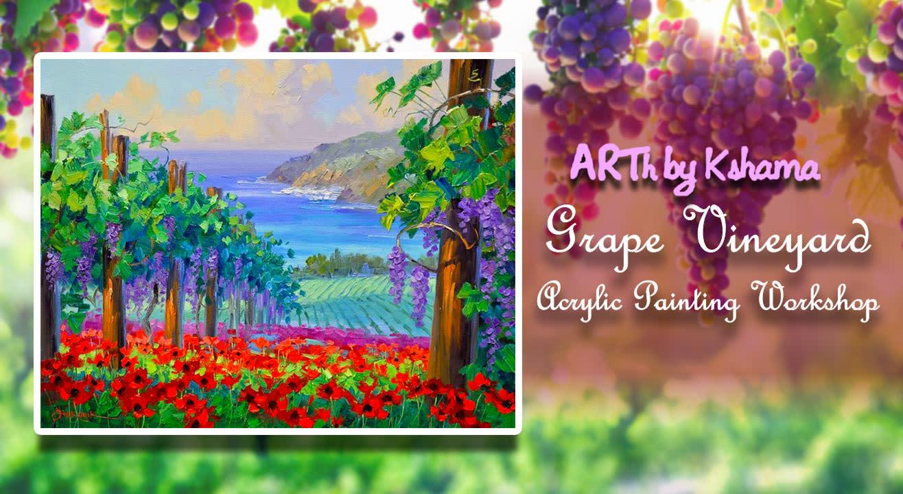 """Grape Vineyard"" an Acrylic Painting Workshop- ARTh by Kshama"