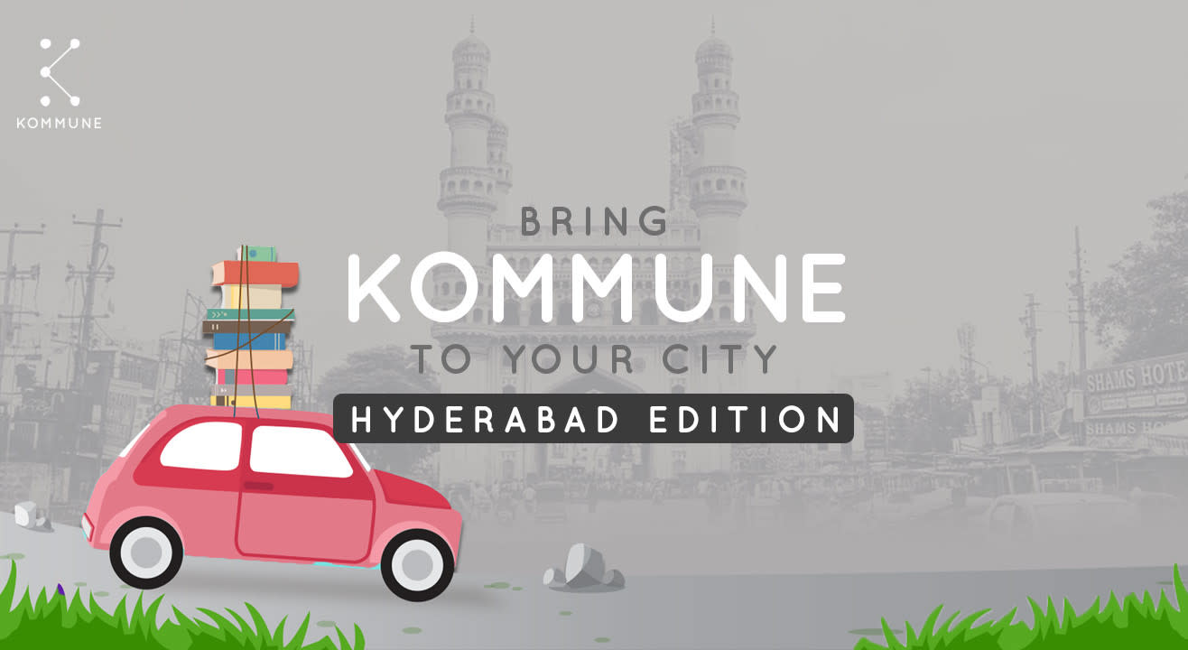 Bring Kommune To Your City : Hyderabad Edition