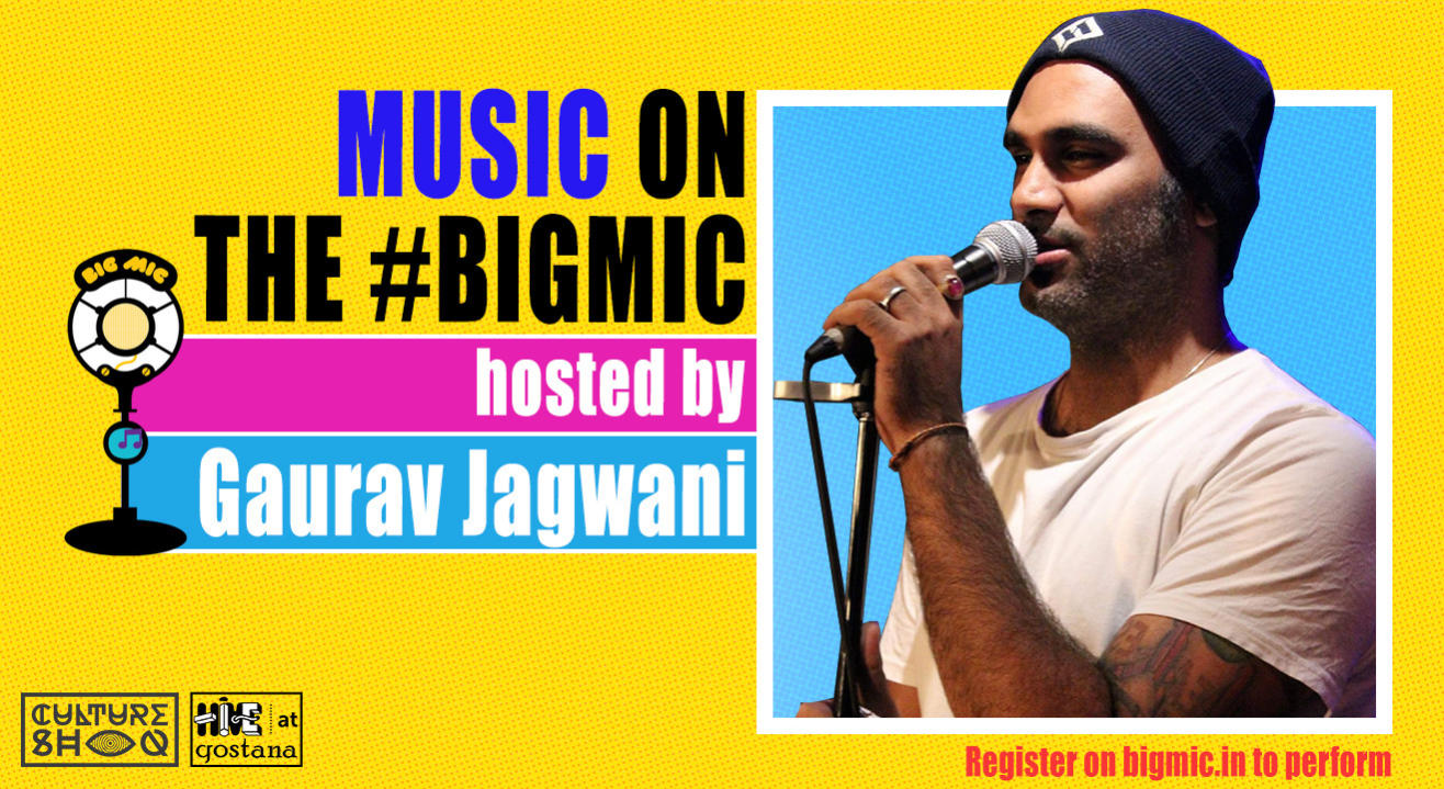 BIGMIC Music Open Mic Hosted by Gaurav Jagwani