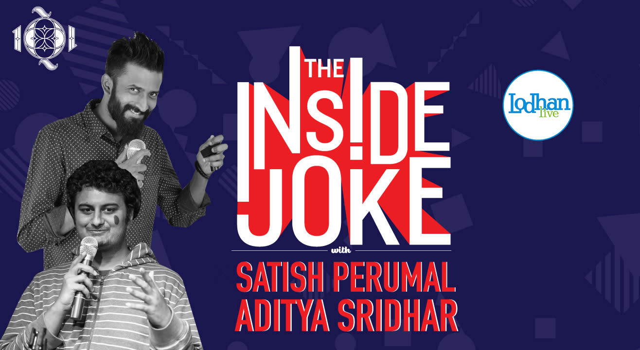 The Inside Joke With Satish Perumal And Aditya Shridar At 1Q1