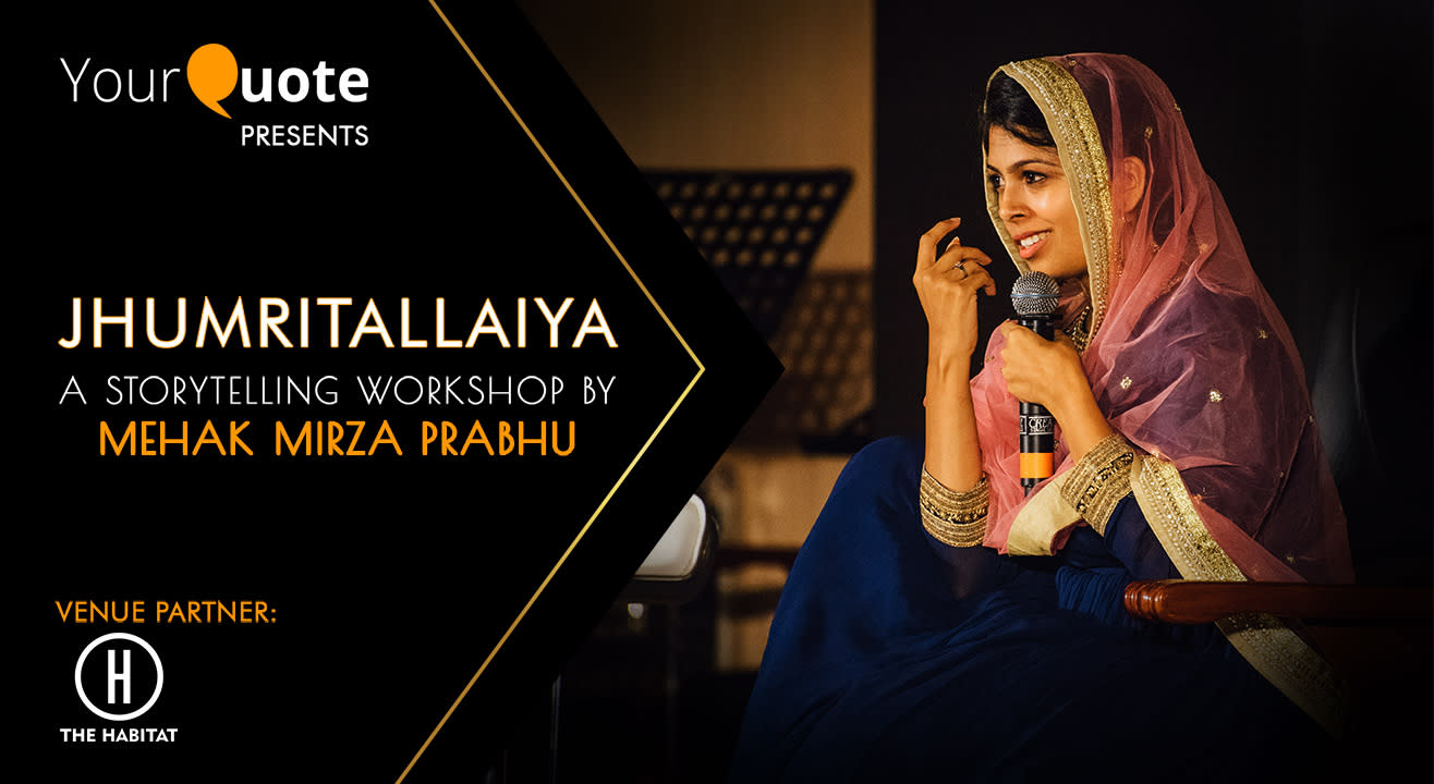 YourQuote presents 'Jhumritallaiya' - A storytelling masterclass with Mehak Mirza Prabhu