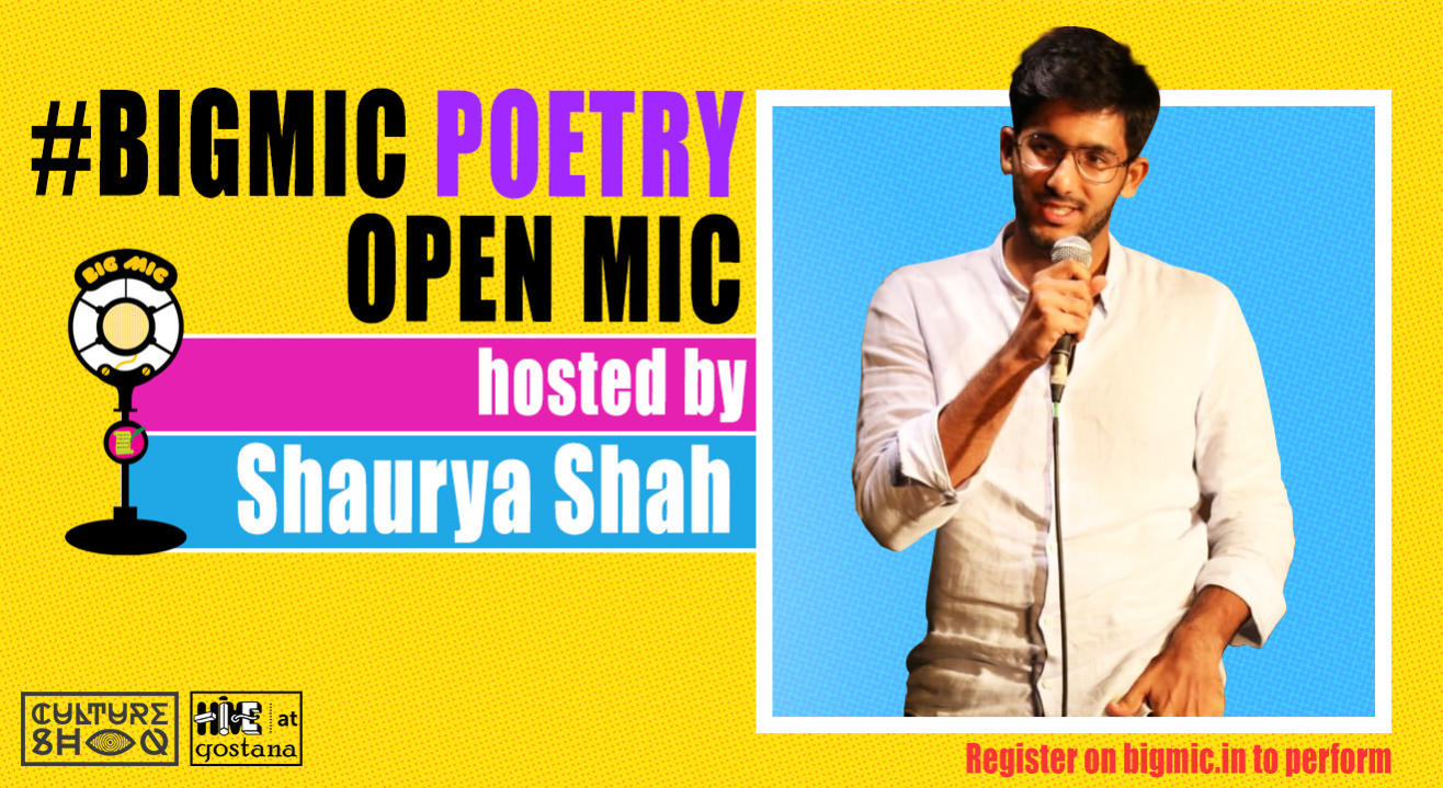 #BIGMIC Poetry Open Mic hosted by Shaurya Shah