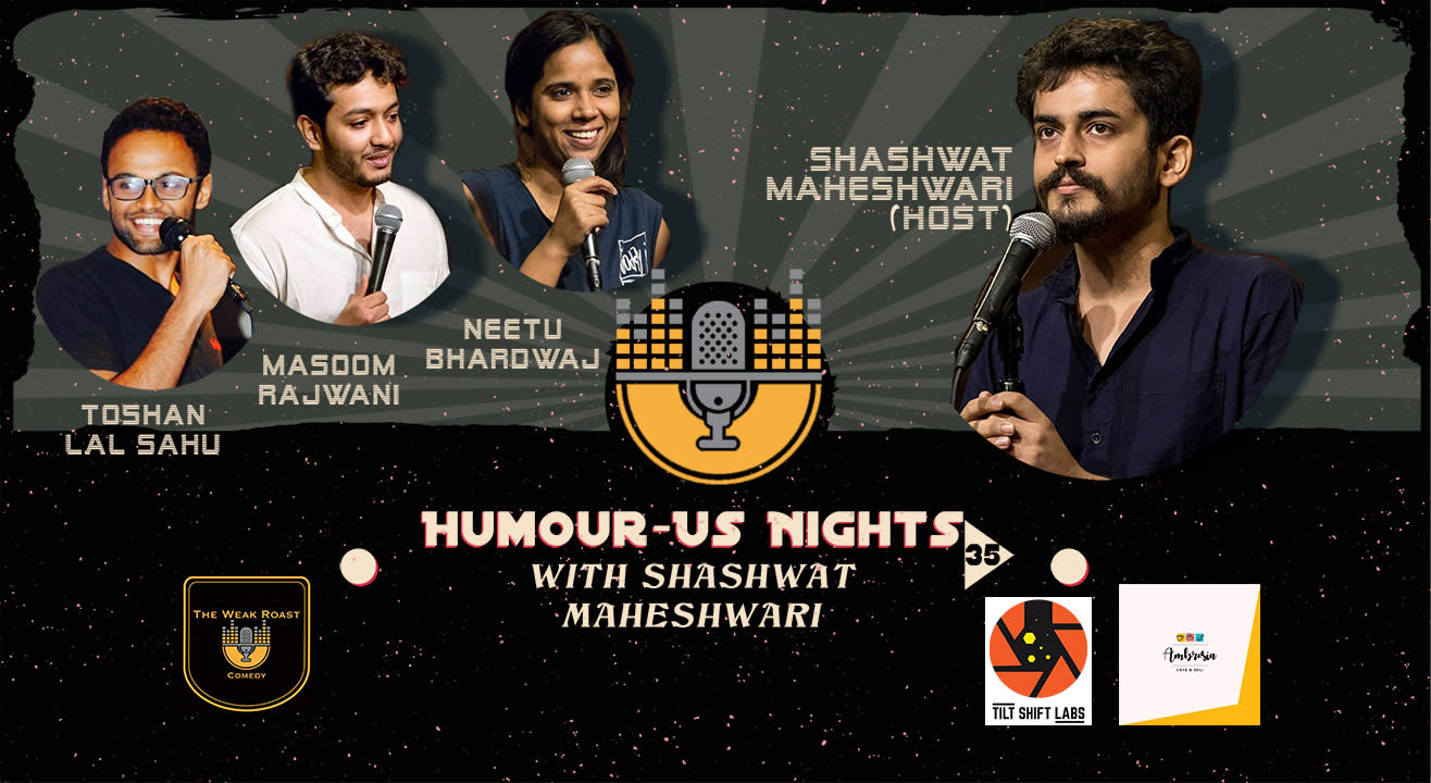Humour-Us Nights 35 With Shashwat Maheshwari