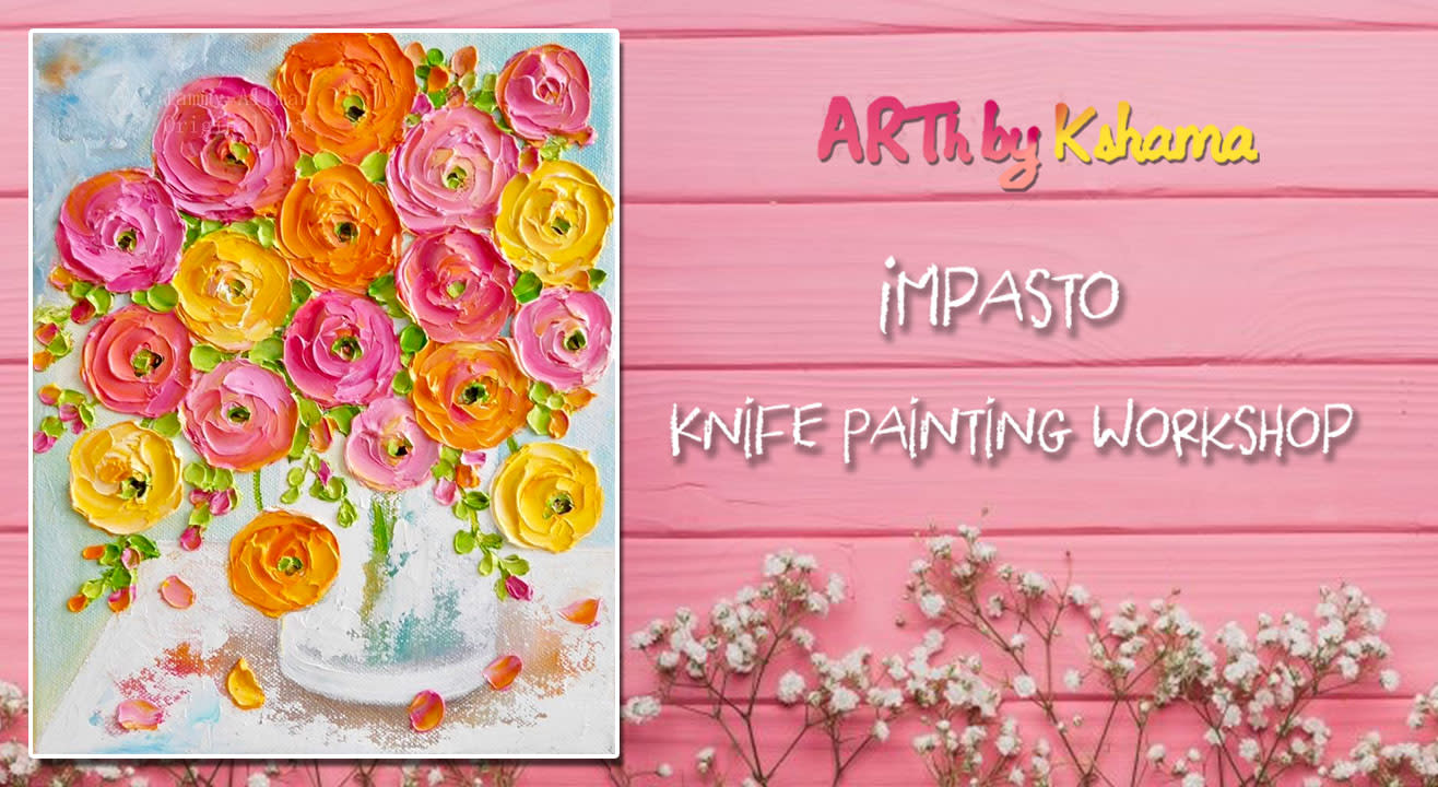 Knife Painting Workshop - ARTh by Kshama