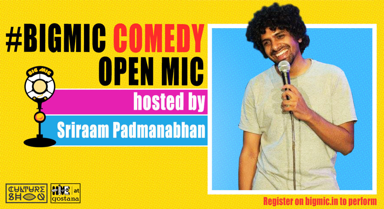 #BIGMIC Comedy Open Mic hosted by Sriraam Padmanabhan