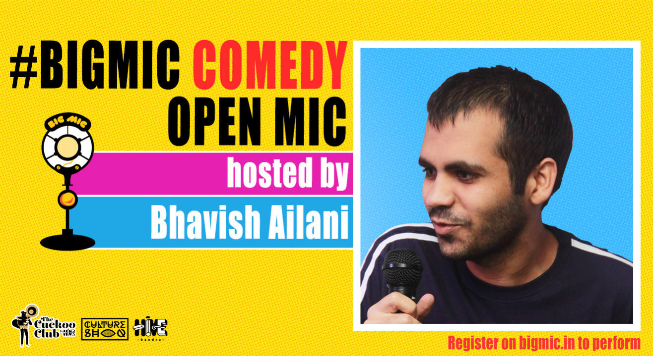 Comedy on the Big Mic hosted by Bhavish Ailani