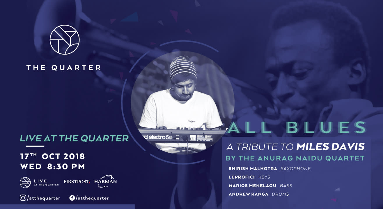 All Blues - A tribute to Miles Davis by the Anurag Naidu Quartet at The Quarter