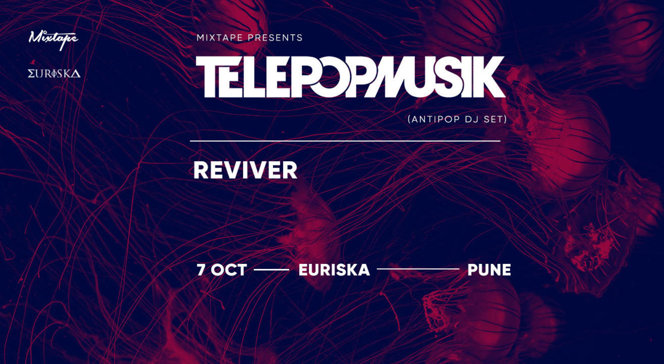 Mixtape Presents Telepopmusik (Antipop DJ Set) | Reviver | Pune