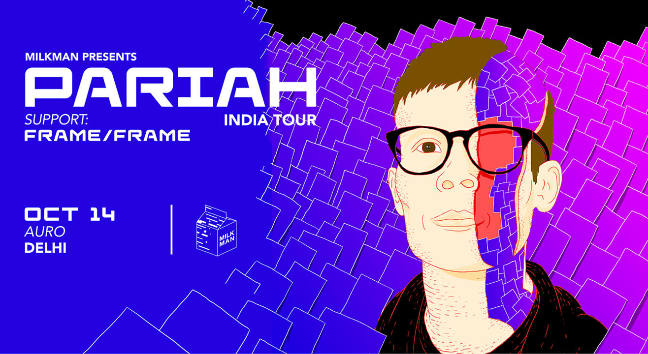 Milkman Presents: Pariah India Tour x New Delhi