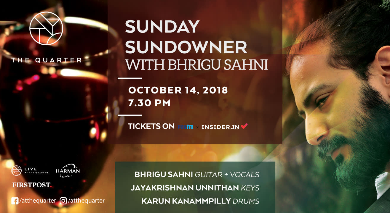 Sunday  Sundowner with Bhrigu Sahni at The Quarter