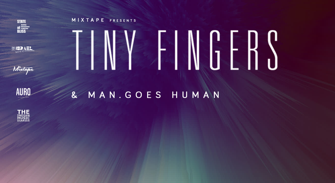 Mixtape Presents Tiny Fingers & Man.Goes Human | Delhi