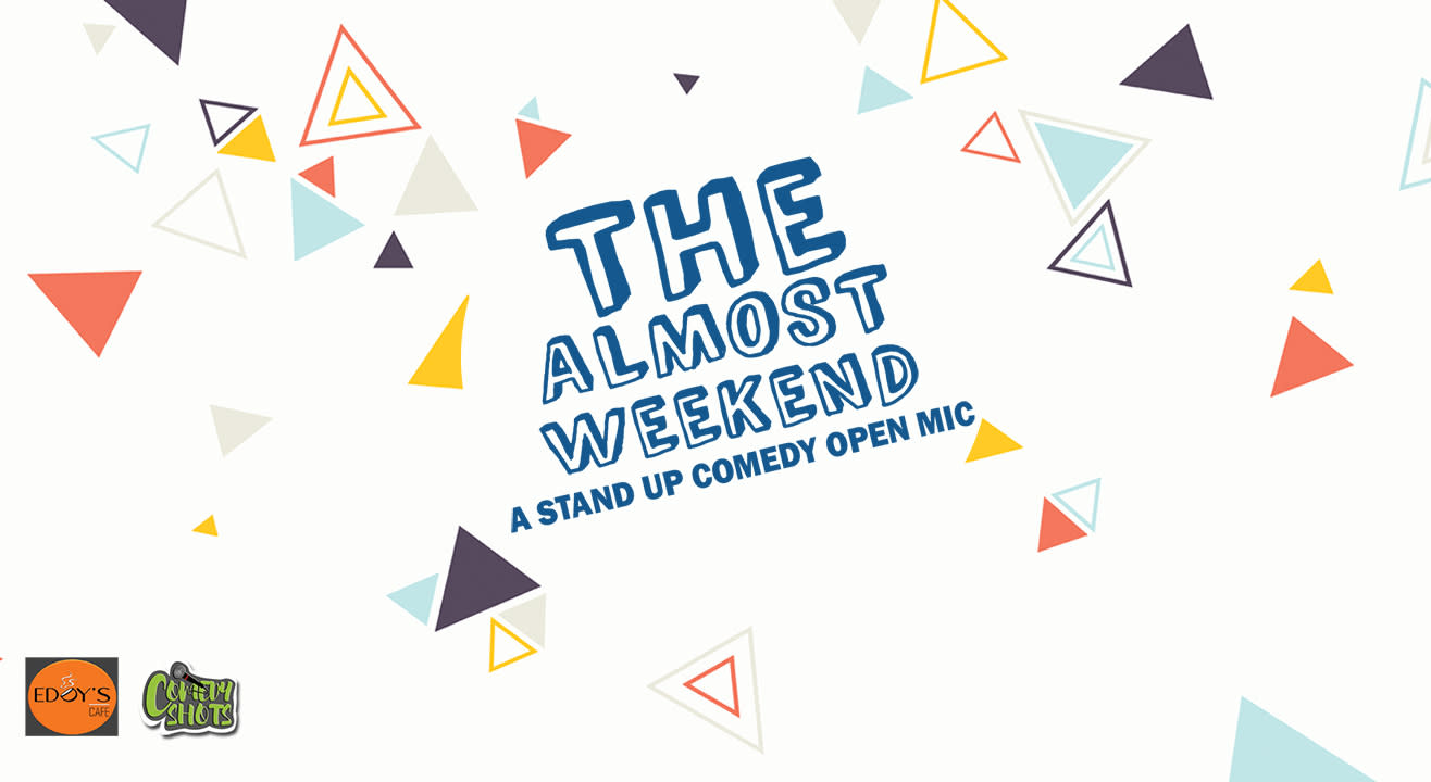 The Almost Weekend - A stand-up comedy show