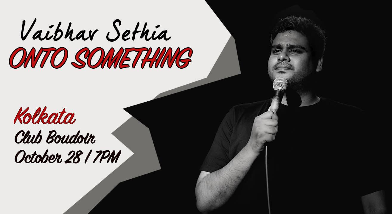 Onto Something- A trial show by Vaibhav Sethia