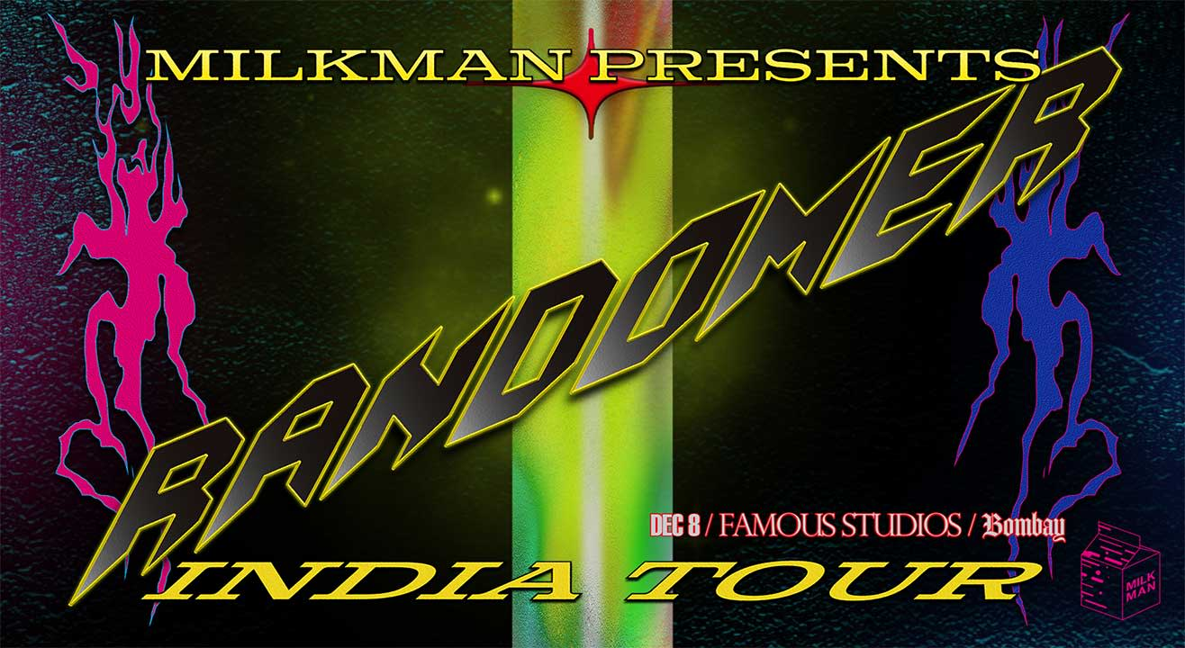 Milkman Presents: Randomer India Tour x Bombay