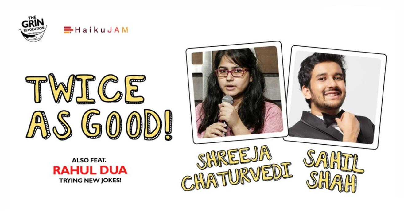 Grin Revolution: Twice As Good w/ Sahil Shah and Shreeja Chaturvedi
