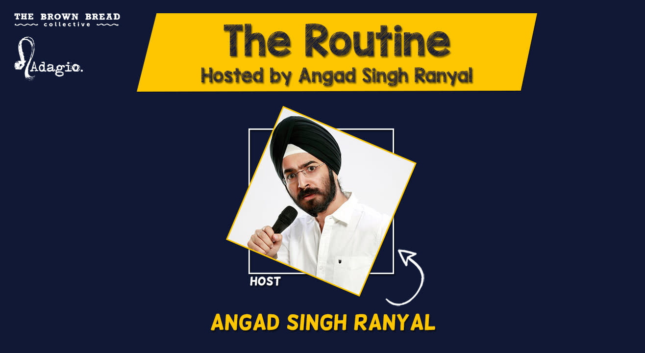 The Routine Hosted by Angad Singh Ranyal