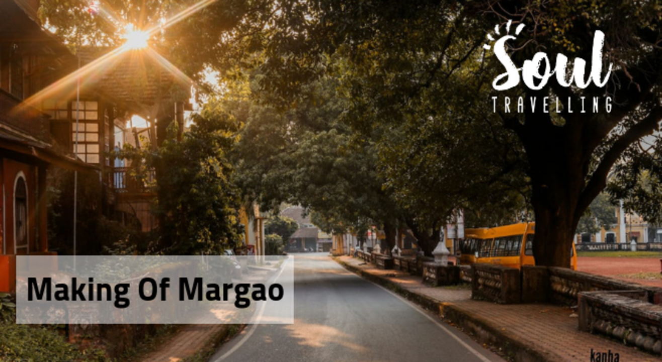 Making Of Margao