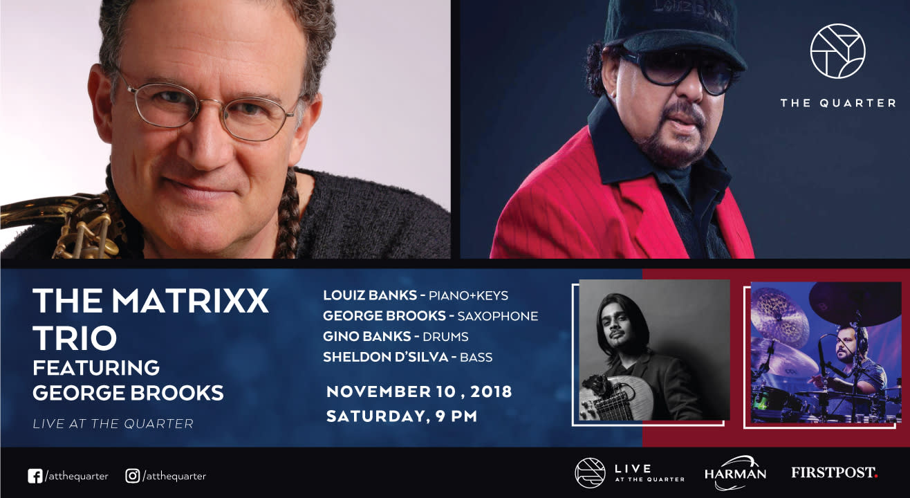 The Matrixx Trio with Louis Banks, Gino Banks, Sheldon D'Silva Featuring George Brooks