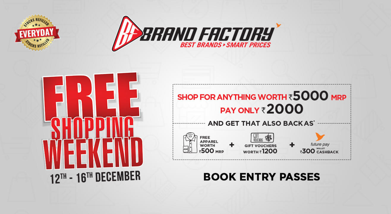 Book Passes for Brand Factory Free Shopping Weekend cbe4a0e27feca